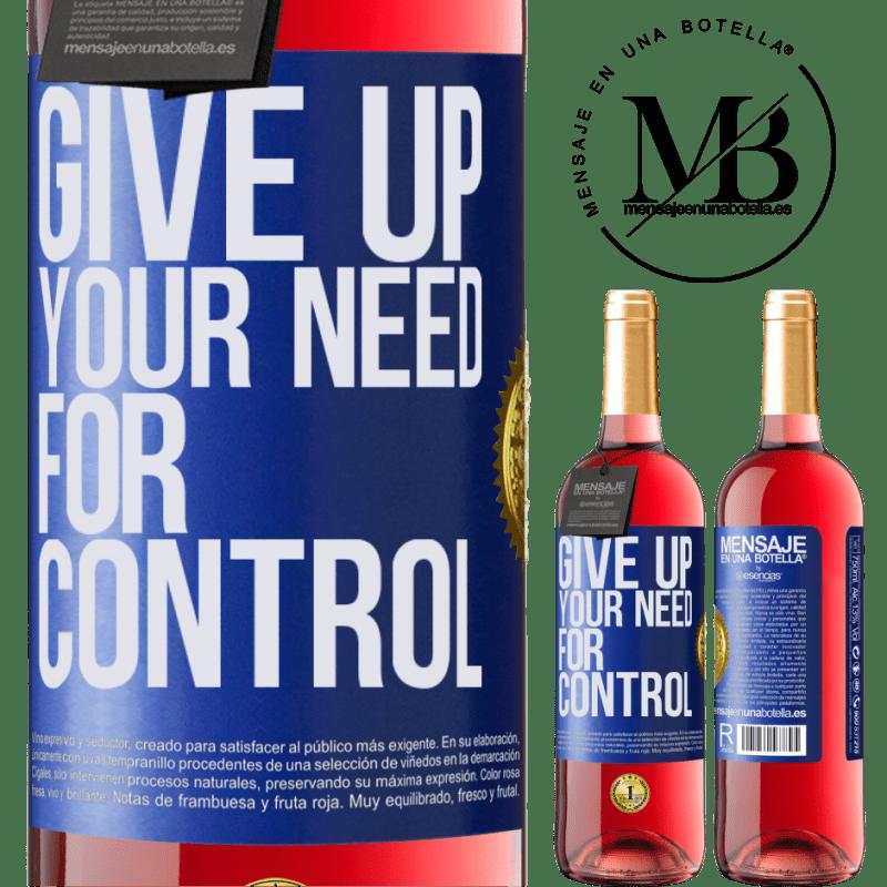 24,95 € Kostenloser Versand | Roséwein ROSÉ Ausgabe Give up your need for control Blaue Markierung. Anpassbares Etikett Junger Wein Ernte 2020 Tempranillo
