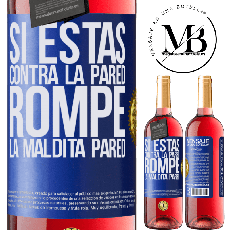 24,95 € Envoi gratuit   Vin rosé Édition ROSÉ Si tu es contre le mur, brise le putain de mur Étiquette Bleue. Étiquette personnalisable Vin jeune Récolte 2020 Tempranillo