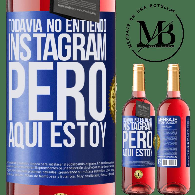 24,95 € Envoi gratuit | Vin rosé Édition ROSÉ Je ne comprends toujours pas Instagram, mais je suis là Étiquette Bleue. Étiquette personnalisable Vin jeune Récolte 2020 Tempranillo