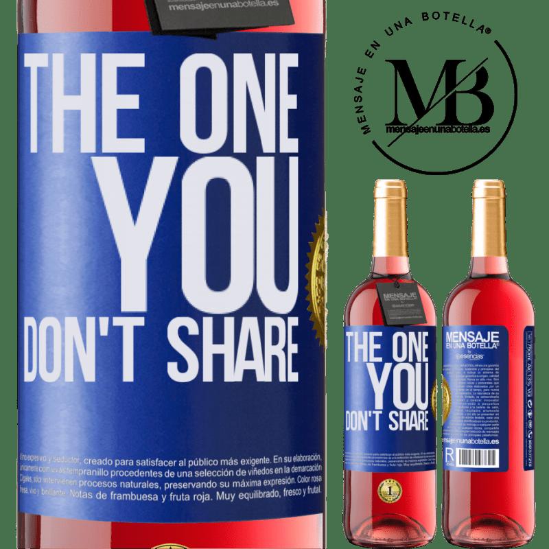 24,95 € Envoi gratuit | Vin rosé Édition ROSÉ The one you don't share Étiquette Bleue. Étiquette personnalisable Vin jeune Récolte 2020 Tempranillo