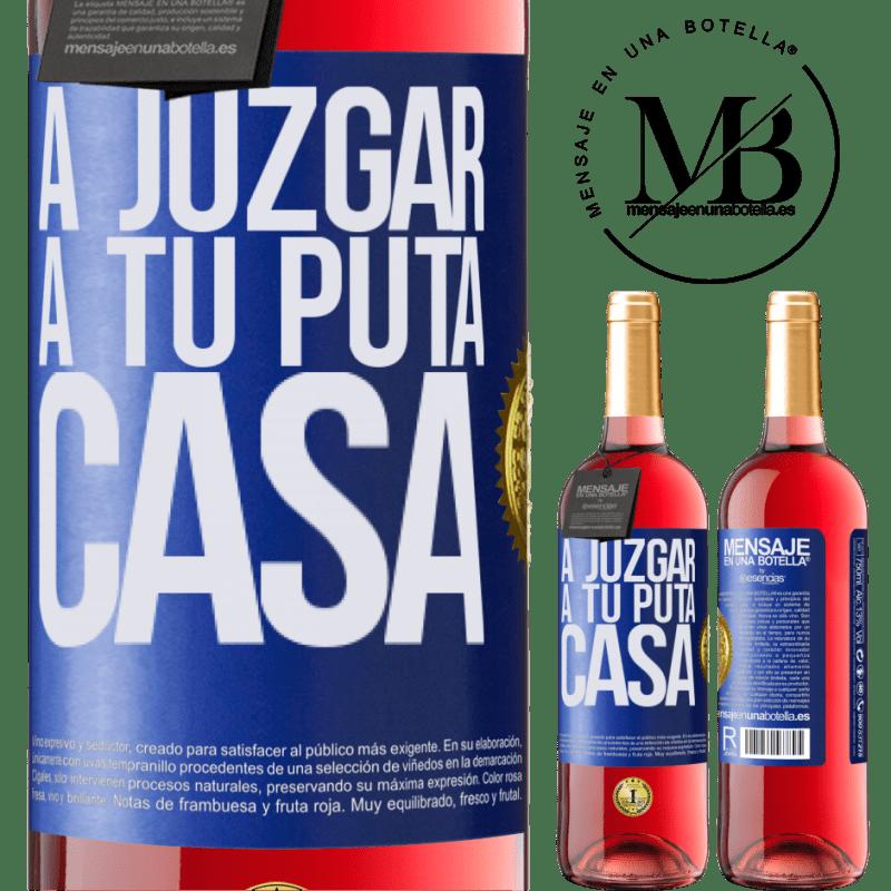 24,95 € Envoi gratuit | Vin rosé Édition ROSÉ Pour juger ta putain de maison Étiquette Bleue. Étiquette personnalisable Vin jeune Récolte 2020 Tempranillo