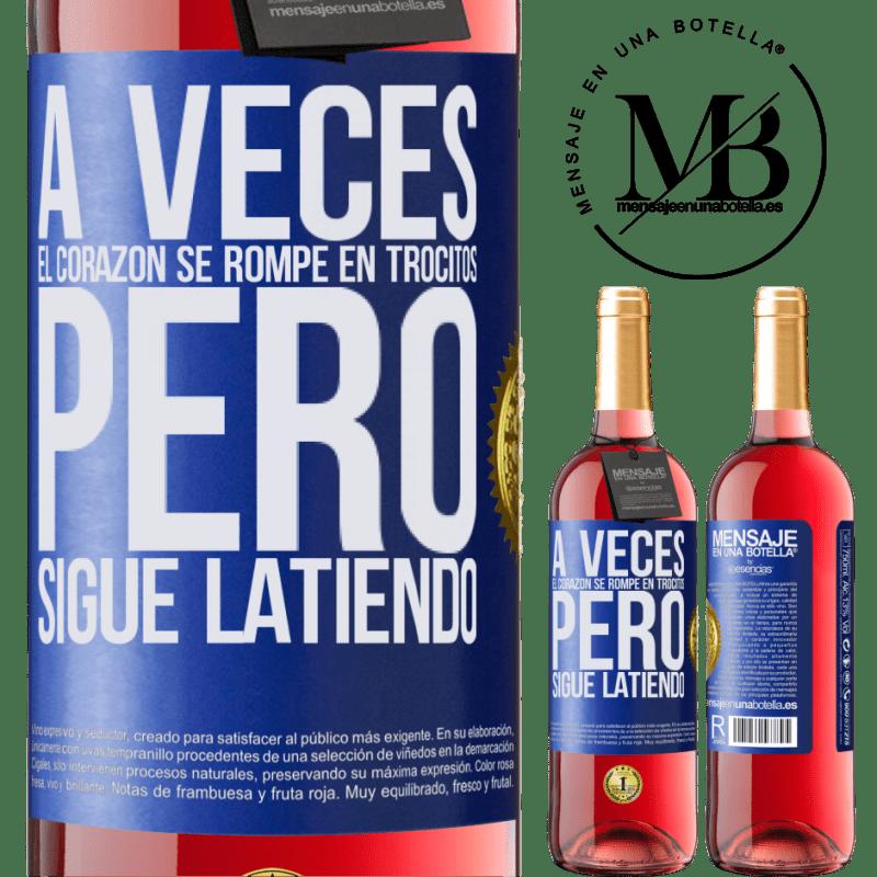 24,95 € Envoi gratuit | Vin rosé Édition ROSÉ Parfois, le cœur se brise en petits morceaux, mais il continue de battre Étiquette Bleue. Étiquette personnalisable Vin jeune Récolte 2020 Tempranillo
