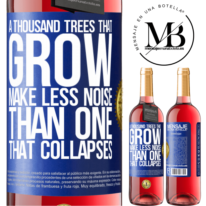 24,95 € Free Shipping | Rosé Wine ROSÉ Edition A thousand trees that grow make less noise than one that collapses Blue Label. Customizable label Young wine Harvest 2020 Tempranillo
