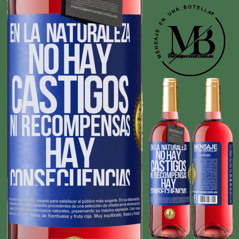 24,95 € Envoi gratuit   Vin rosé Édition ROSÉ Dans la nature, il n'y a pas de punitions ou de récompenses, il y a des conséquences Étiquette Bleue. Étiquette personnalisable Vin jeune Récolte 2020 Tempranillo