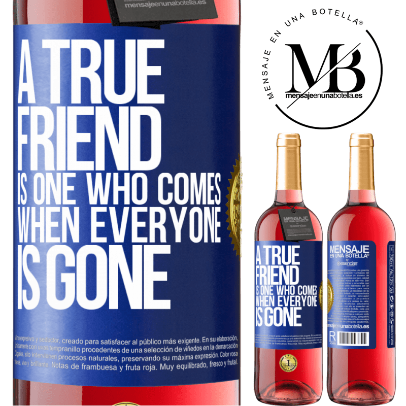 24,95 € Free Shipping | Rosé Wine ROSÉ Edition A true friend is one who comes when everyone is gone Blue Label. Customizable label Young wine Harvest 2020 Tempranillo