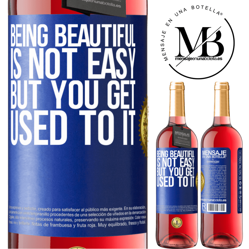 24,95 € Free Shipping | Rosé Wine ROSÉ Edition Being beautiful is not easy, but you get used to it Blue Label. Customizable label Young wine Harvest 2020 Tempranillo