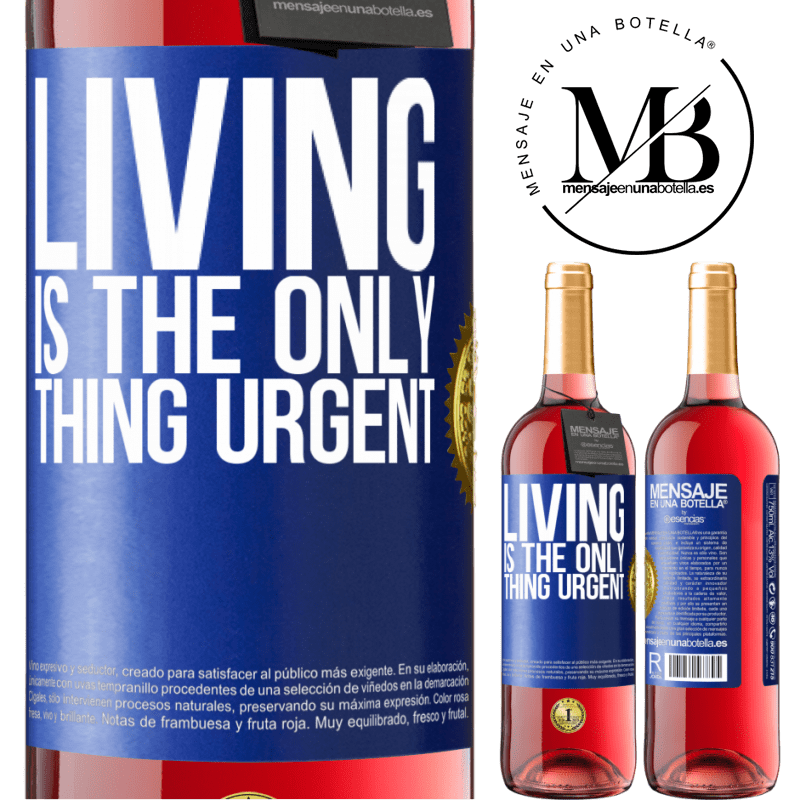 24,95 € Free Shipping   Rosé Wine ROSÉ Edition Living is the only thing urgent Blue Label. Customizable label Young wine Harvest 2020 Tempranillo