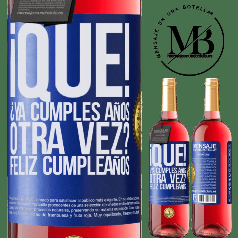 24,95 € Envoi gratuit | Vin rosé Édition ROSÉ Quoi! Êtes-vous à nouveau en train de vieillir? Joyeux anniversaire Étiquette Bleue. Étiquette personnalisable Vin jeune Récolte 2020 Tempranillo