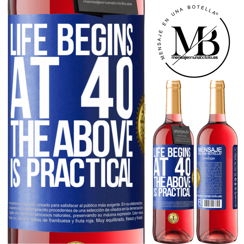 24,95 € Free Shipping | Rosé Wine ROSÉ Edition Life begins at 40. The above is practical Blue Label. Customizable label Young wine Harvest 2020 Tempranillo
