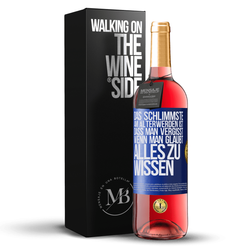 24,95 € Kostenloser Versand   Roséwein ROSÉ Ausgabe Das Schlimmste am Älterwerden ist, dass man vergisst, wenn man glaubt, alles zu wissen Blaue Markierung. Anpassbares Etikett Junger Wein Ernte 2020 Tempranillo