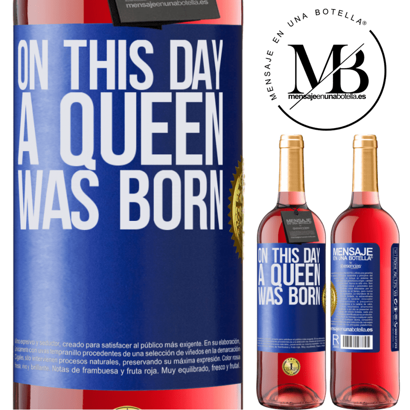 24,95 € Envoi gratuit | Vin rosé Édition ROSÉ Ce jour-là, une reine est née Étiquette Bleue. Étiquette personnalisable Vin jeune Récolte 2020 Tempranillo