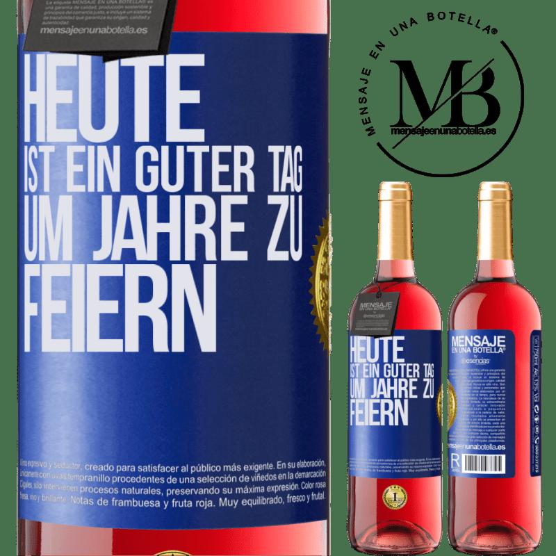 24,95 € Kostenloser Versand   Roséwein ROSÉ Ausgabe Heute ist ein guter Tag, um Jahre zu feiern Blaue Markierung. Anpassbares Etikett Junger Wein Ernte 2020 Tempranillo