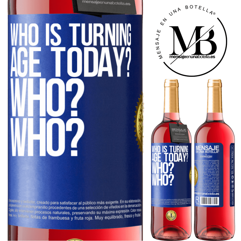 24,95 € Free Shipping   Rosé Wine ROSÉ Edition Who is turning age today? Who? Who? Blue Label. Customizable label Young wine Harvest 2020 Tempranillo