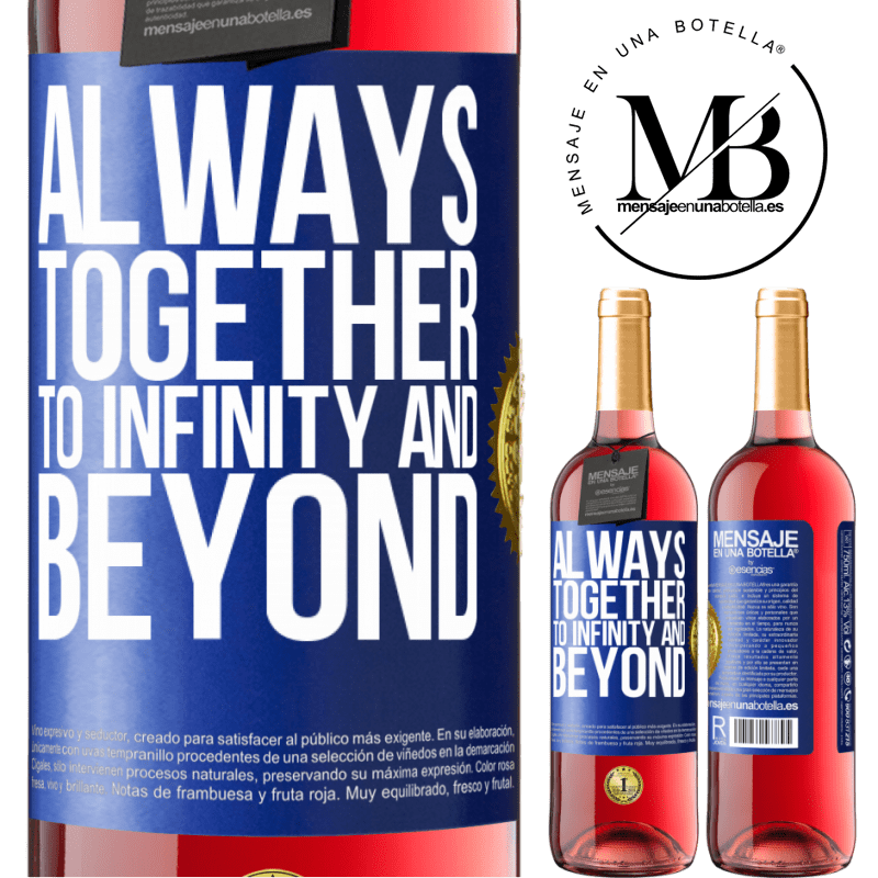 24,95 € Free Shipping | Rosé Wine ROSÉ Edition Always together to infinity and beyond Blue Label. Customizable label Young wine Harvest 2020 Tempranillo