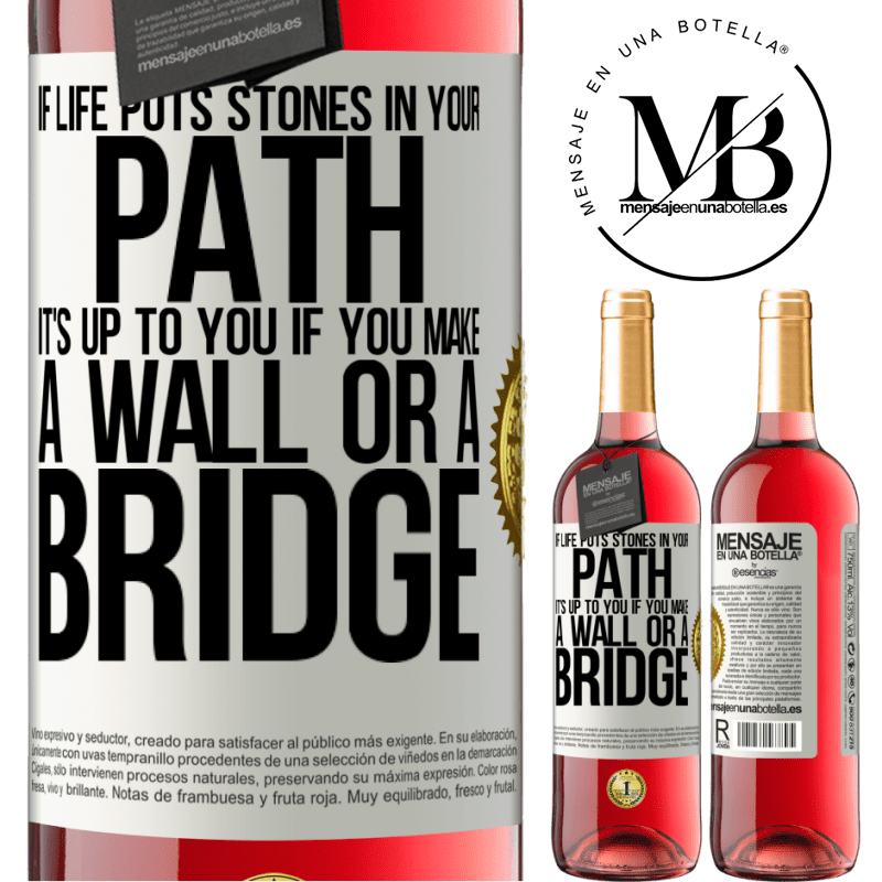 24,95 € Free Shipping   Rosé Wine ROSÉ Edition If life puts stones in your path, it's up to you if you make a wall or a bridge White Label. Customizable label Young wine Harvest 2020 Tempranillo
