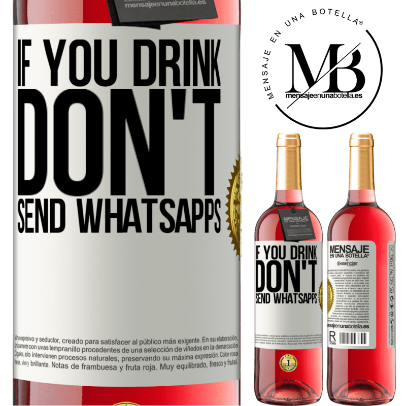 24,95 € Free Shipping   Rosé Wine ROSÉ Edition If you drink, don't send whatsapps White Label. Customizable label Young wine Harvest 2020 Tempranillo