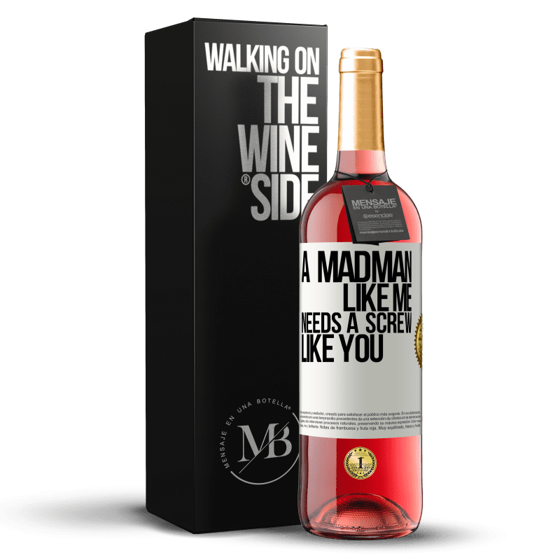24,95 € Free Shipping | Rosé Wine ROSÉ Edition A madman like me needs a screw like you White Label. Customizable label Young wine Harvest 2020 Tempranillo