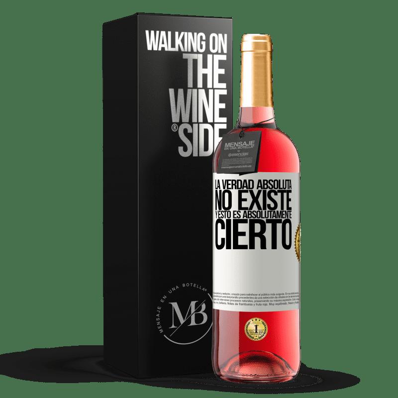 24,95 € Envoi gratuit | Vin rosé Édition ROSÉ La vérité absolue n'existe pas ... et c'est absolument vrai Étiquette Blanche. Étiquette personnalisable Vin jeune Récolte 2020 Tempranillo