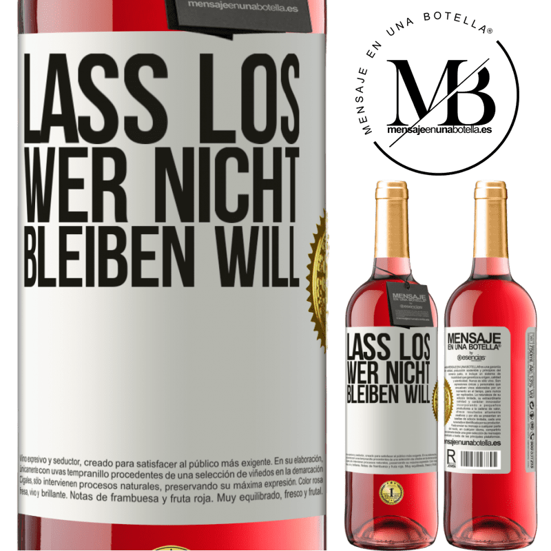 24,95 € Kostenloser Versand | Roséwein ROSÉ Ausgabe Lass los, wer nicht bleiben will Weißes Etikett. Anpassbares Etikett Junger Wein Ernte 2020 Tempranillo