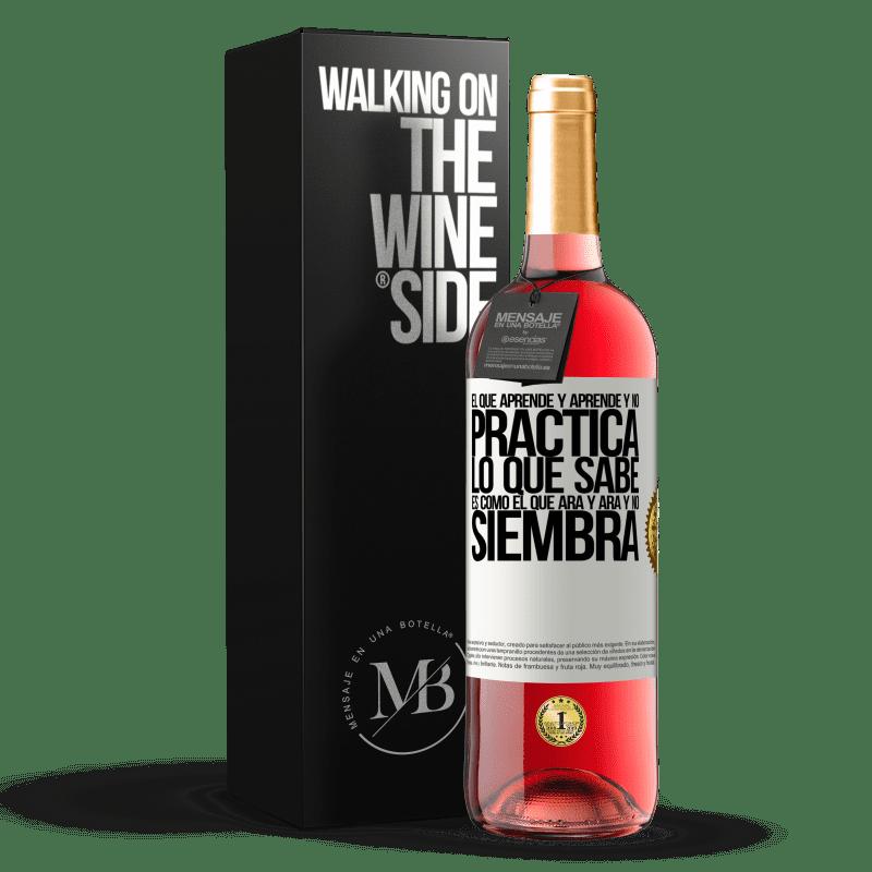 24,95 € Envoi gratuit   Vin rosé Édition ROSÉ Celui qui apprend et apprend et ne pratique pas ce qu'il sait est comme celui qui laboure et laboure et ne sème pas Étiquette Blanche. Étiquette personnalisable Vin jeune Récolte 2020 Tempranillo