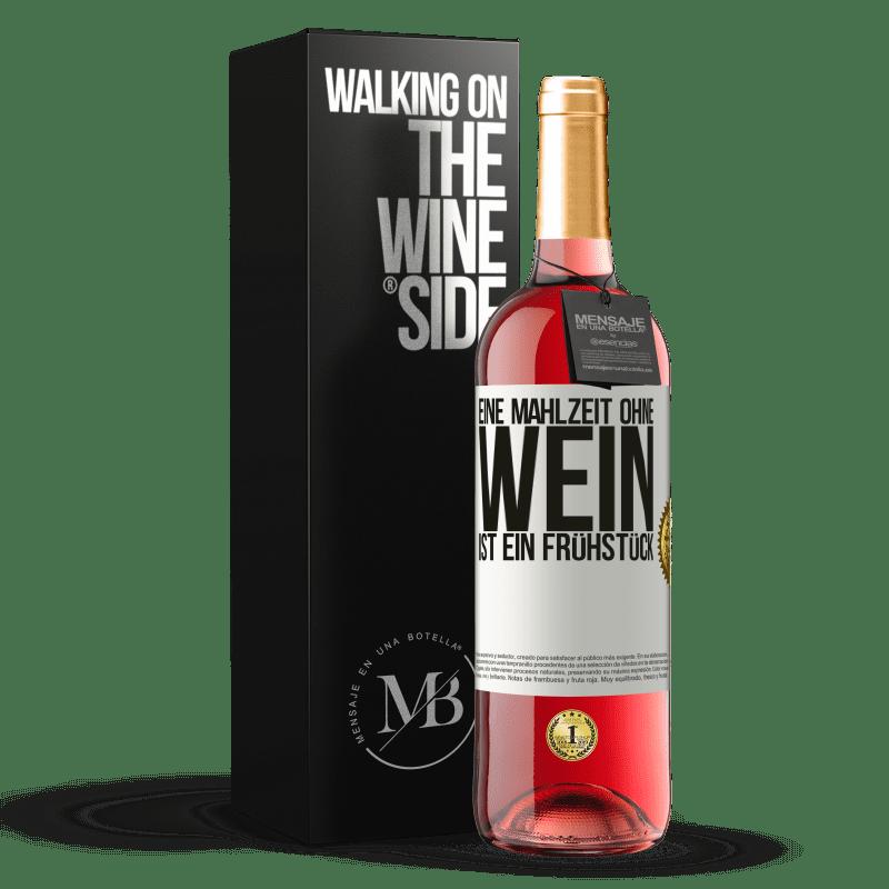 24,95 € Kostenloser Versand | Roséwein ROSÉ Ausgabe Eine Mahlzeit ohne Wein ist ein Frühstück Weißes Etikett. Anpassbares Etikett Junger Wein Ernte 2020 Tempranillo