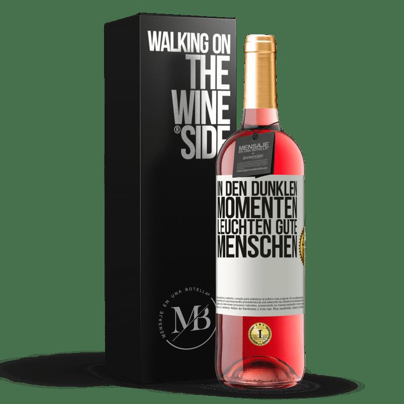 24,95 € Kostenloser Versand | Roséwein ROSÉ Ausgabe In den dunklen Momenten leuchten gute Menschen Weißes Etikett. Anpassbares Etikett Junger Wein Ernte 2020 Tempranillo