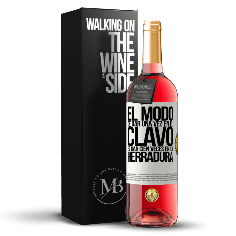 24,95 € Envoi gratuit | Vin rosé Édition ROSÉ La façon de frapper le clou une fois est de frapper le fer à cheval cent fois Étiquette Blanche. Étiquette personnalisable Vin jeune Récolte 2020 Tempranillo