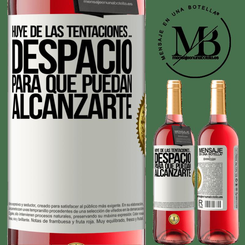 24,95 € Envoi gratuit   Vin rosé Édition ROSÉ Fuyez les tentations ... lentement, pour qu'ils puissent vous atteindre Étiquette Blanche. Étiquette personnalisable Vin jeune Récolte 2020 Tempranillo