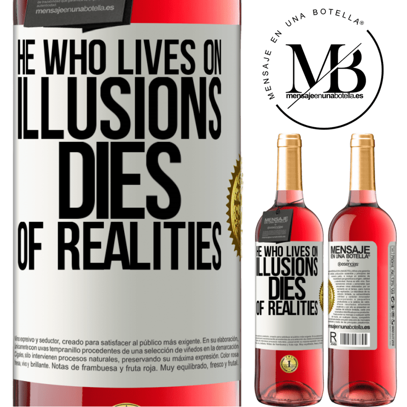 24,95 € Free Shipping | Rosé Wine ROSÉ Edition He who lives on illusions dies of realities White Label. Customizable label Young wine Harvest 2020 Tempranillo