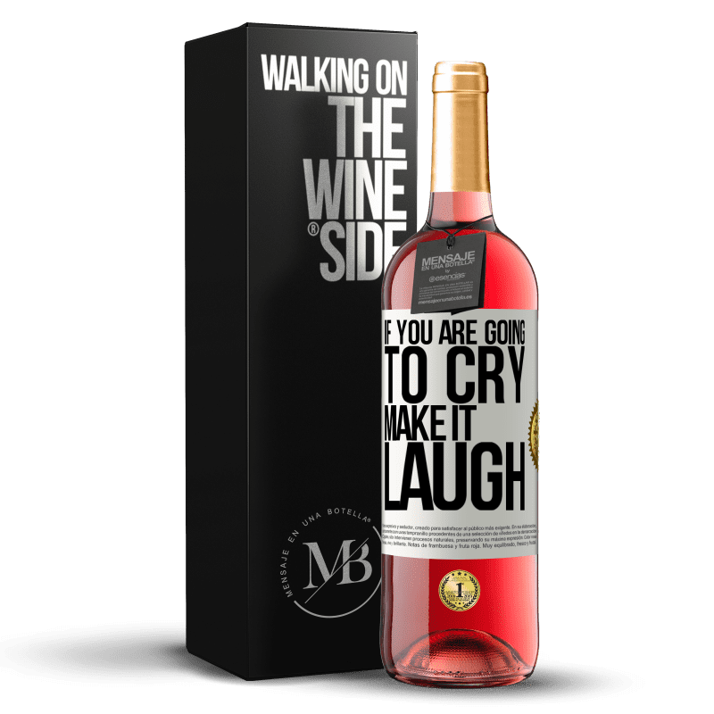 24,95 € Free Shipping | Rosé Wine ROSÉ Edition If you are going to cry, make it laugh White Label. Customizable label Young wine Harvest 2020 Tempranillo
