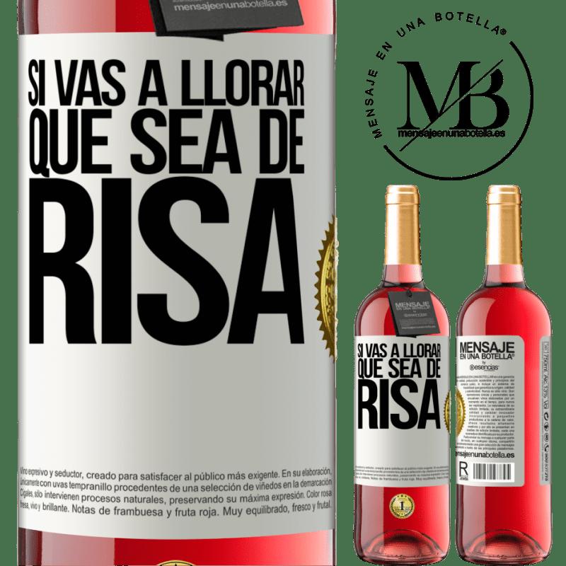 24,95 € Envoi gratuit | Vin rosé Édition ROSÉ Si tu vas pleurer, fais-la rire Étiquette Blanche. Étiquette personnalisable Vin jeune Récolte 2020 Tempranillo