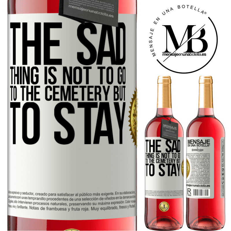 24,95 € Free Shipping   Rosé Wine ROSÉ Edition The sad thing is not to go to the cemetery but to stay White Label. Customizable label Young wine Harvest 2020 Tempranillo