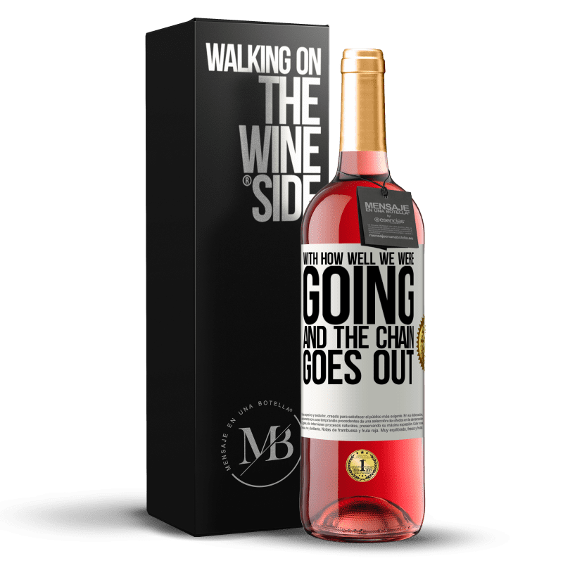 24,95 € Free Shipping | Rosé Wine ROSÉ Edition With how well we were going and the chain goes out White Label. Customizable label Young wine Harvest 2020 Tempranillo