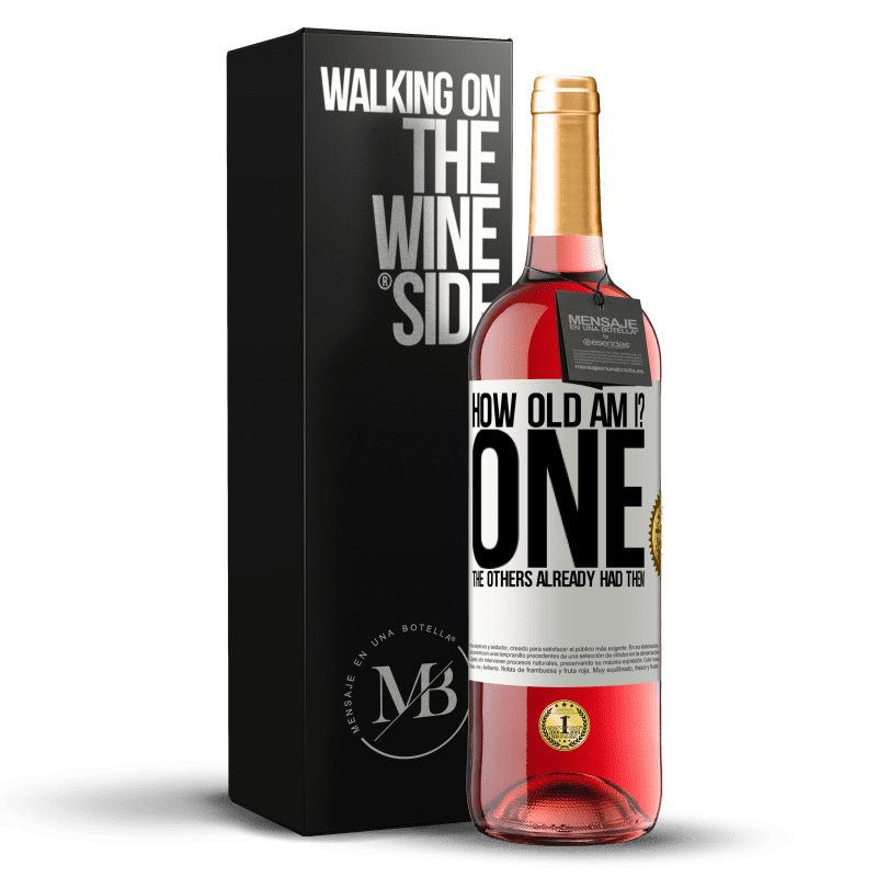 24,95 € Free Shipping | Rosé Wine ROSÉ Edition How old am I? ONE. The others already had them White Label. Customizable label Young wine Harvest 2020 Tempranillo