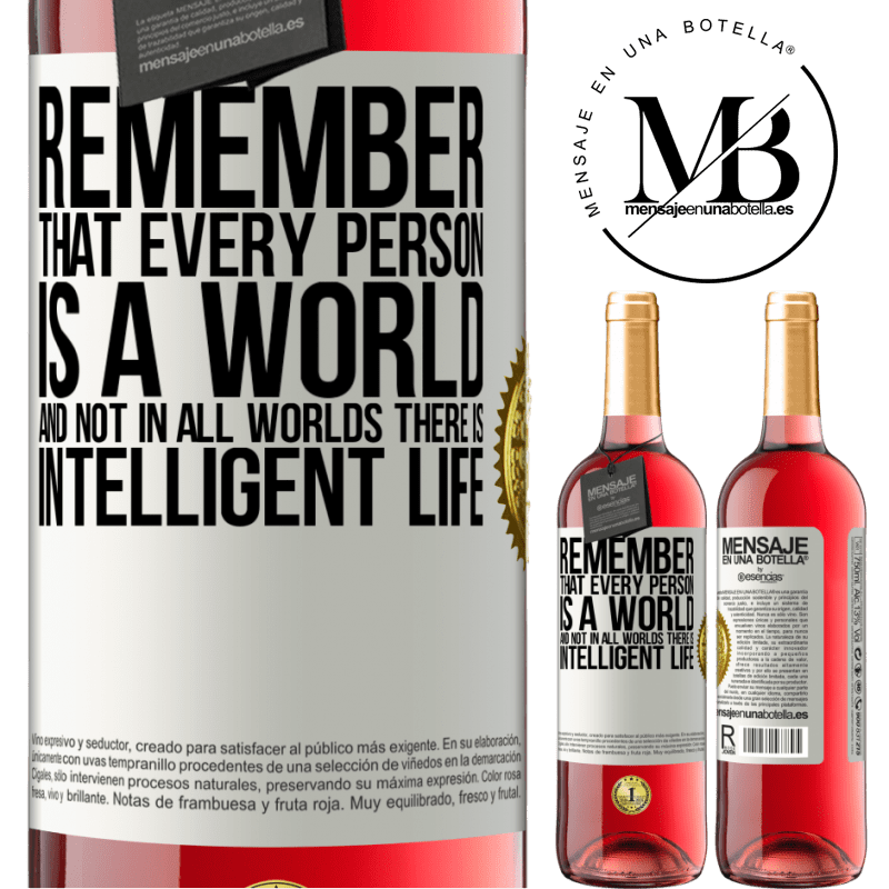 24,95 € Free Shipping | Rosé Wine ROSÉ Edition Remember that every person is a world, and not in all worlds there is intelligent life White Label. Customizable label Young wine Harvest 2020 Tempranillo