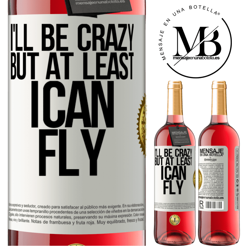 24,95 € Free Shipping | Rosé Wine ROSÉ Edition I'll be crazy, but at least I can fly White Label. Customizable label Young wine Harvest 2020 Tempranillo