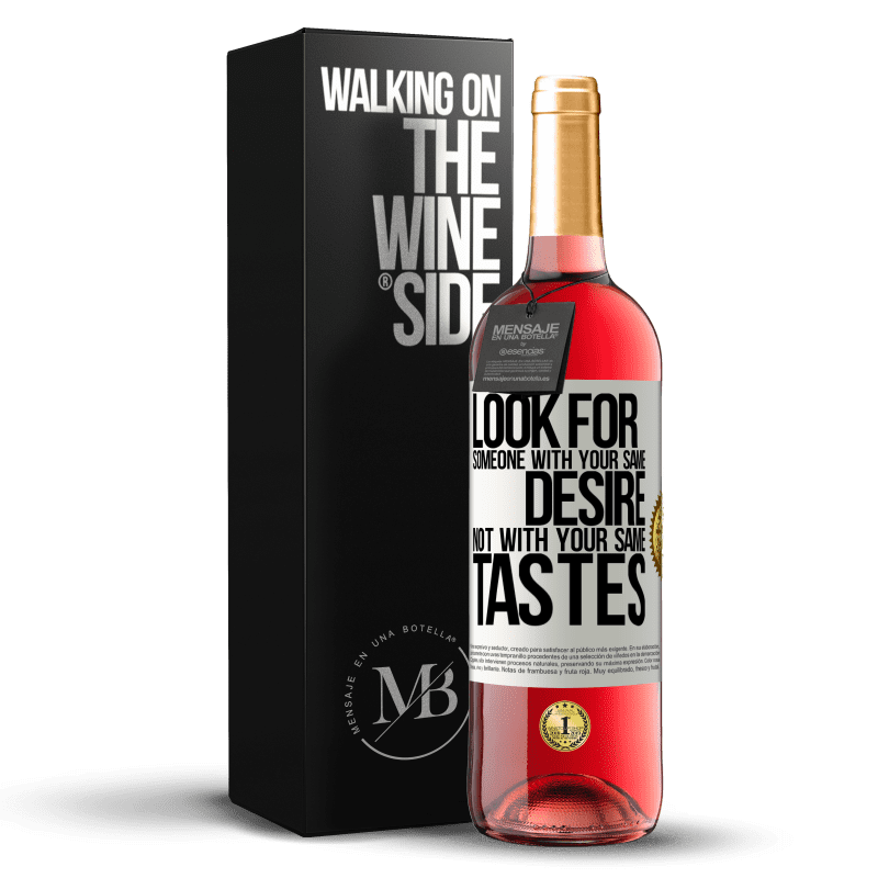 24,95 € Free Shipping | Rosé Wine ROSÉ Edition Look for someone with your same desire, not with your same tastes White Label. Customizable label Young wine Harvest 2020 Tempranillo