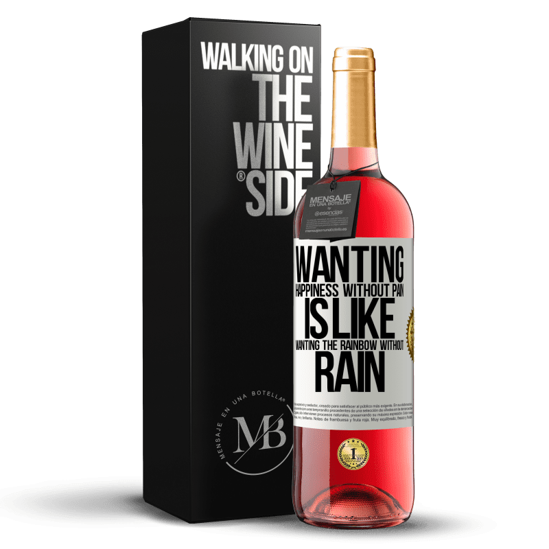 24,95 € Free Shipping | Rosé Wine ROSÉ Edition Wanting happiness without pain is like wanting the rainbow without rain White Label. Customizable label Young wine Harvest 2020 Tempranillo