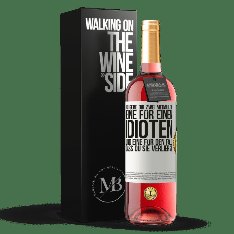 24,95 € Kostenloser Versand | Roséwein ROSÉ Ausgabe Ich gebe dir zwei Medaillen: eine für einen Idioten und eine für den Fall, dass du sie verlierst Weißes Etikett. Anpassbares Etikett Junger Wein Ernte 2020 Tempranillo