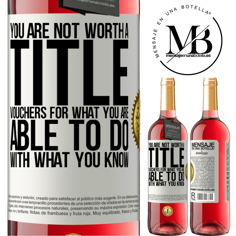 24,95 € Free Shipping | Rosé Wine ROSÉ Edition You are not worth a title. Vouchers for what you are able to do with what you know White Label. Customizable label Young wine Harvest 2020 Tempranillo