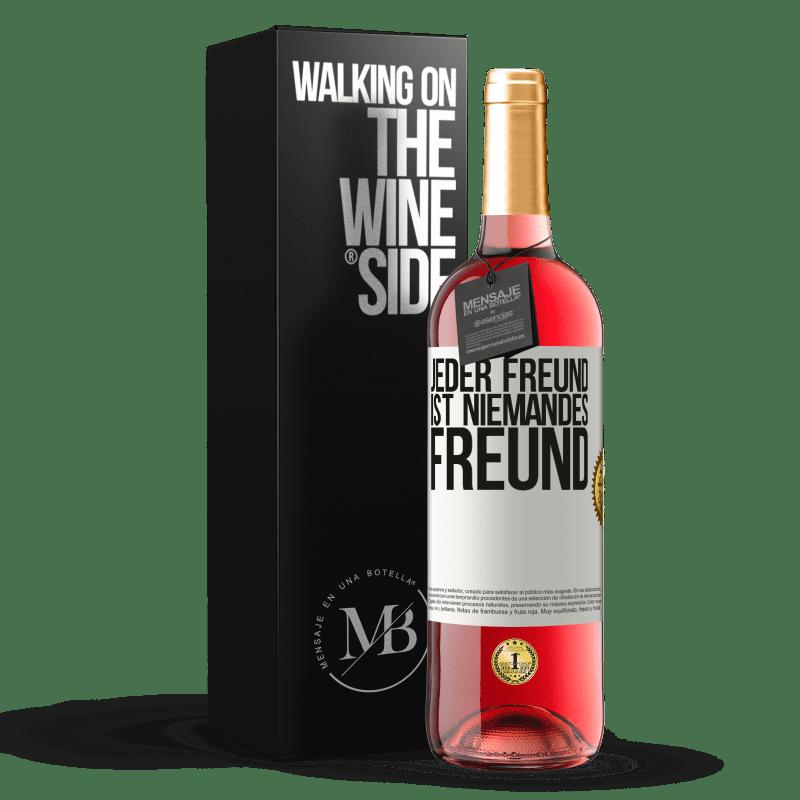 24,95 € Kostenloser Versand | Roséwein ROSÉ Ausgabe Jeder Freund ist niemandes Freund Weißes Etikett. Anpassbares Etikett Junger Wein Ernte 2020 Tempranillo