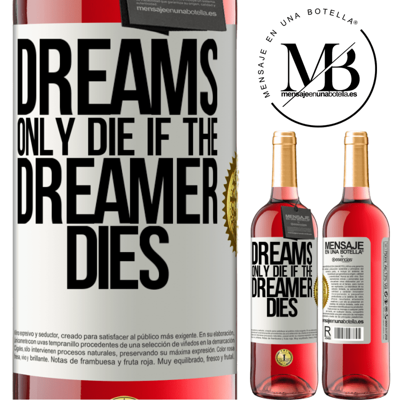 24,95 € Free Shipping | Rosé Wine ROSÉ Edition Dreams only die if the dreamer dies White Label. Customizable label Young wine Harvest 2020 Tempranillo