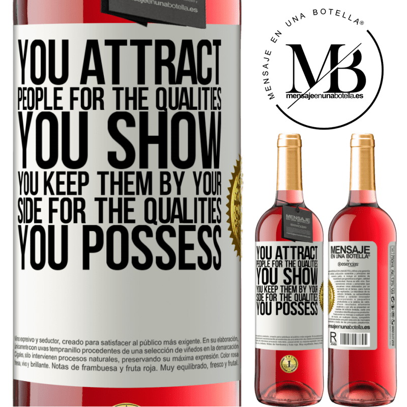 24,95 € Free Shipping   Rosé Wine ROSÉ Edition You attract people for the qualities you show. You keep them by your side for the qualities you possess White Label. Customizable label Young wine Harvest 2020 Tempranillo