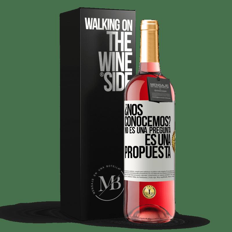 24,95 € Бесплатная доставка | Розовое вино Издание ROSÉ мы знакомы? Это не вопрос, это предложение Белая этикетка. Настраиваемая этикетка Молодое вино Урожай 2020 Tempranillo