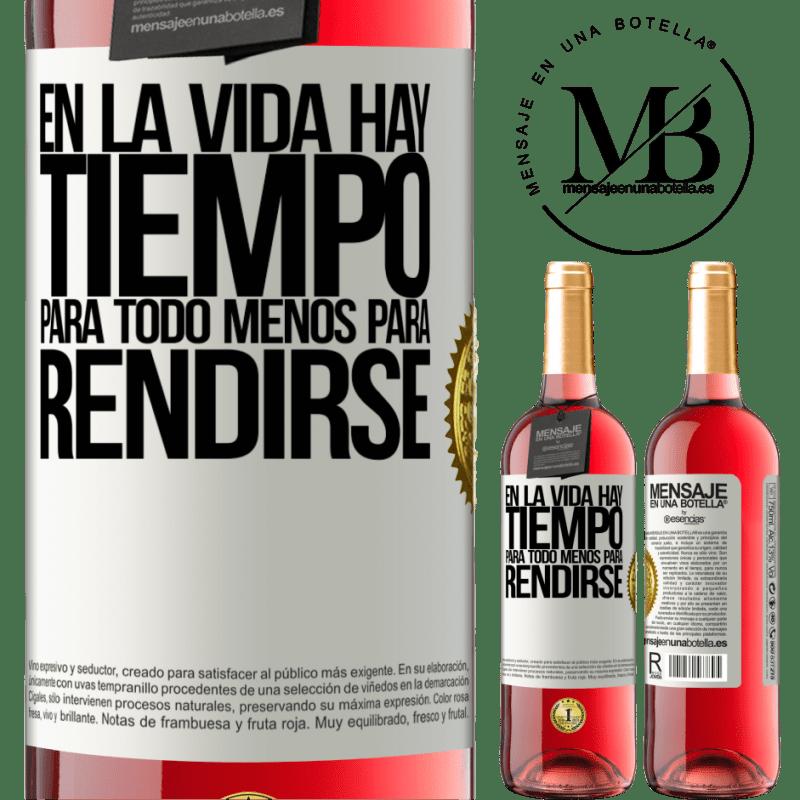 24,95 € Envoi gratuit | Vin rosé Édition ROSÉ Dans la vie il y a du temps pour tout sauf pour se rendre Étiquette Blanche. Étiquette personnalisable Vin jeune Récolte 2020 Tempranillo