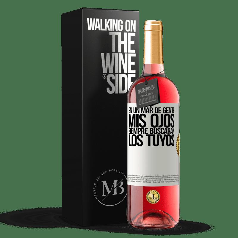 24,95 € Envoi gratuit   Vin rosé Édition ROSÉ Dans une mer de gens, mes yeux chercheront toujours les vôtres Étiquette Blanche. Étiquette personnalisable Vin jeune Récolte 2020 Tempranillo