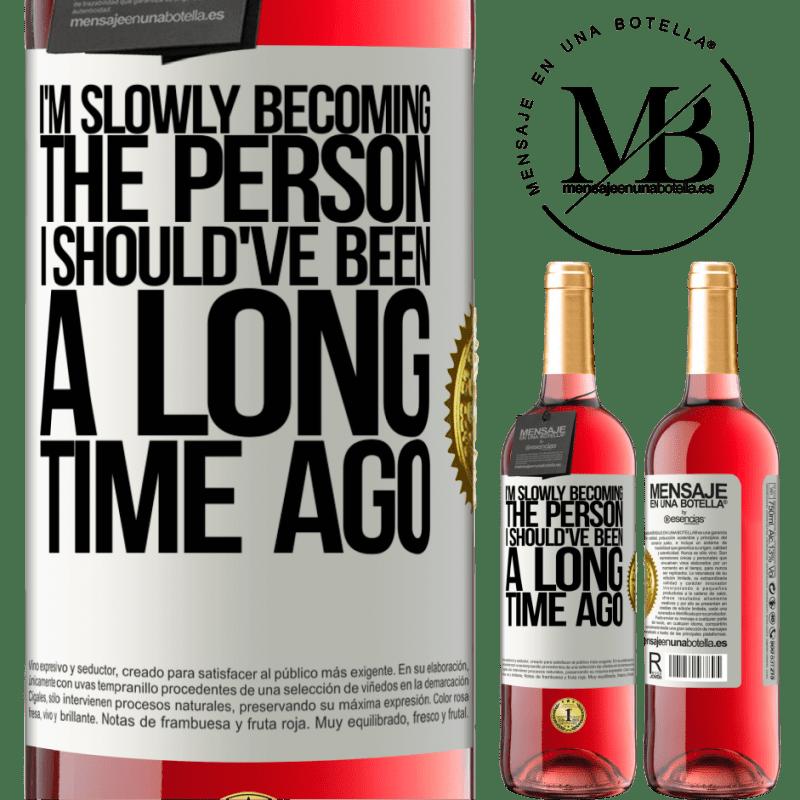 24,95 € Envoi gratuit   Vin rosé Édition ROSÉ Peu à peu, je deviens la personne que j'aurais dû être il y a longtemps Étiquette Blanche. Étiquette personnalisable Vin jeune Récolte 2020 Tempranillo