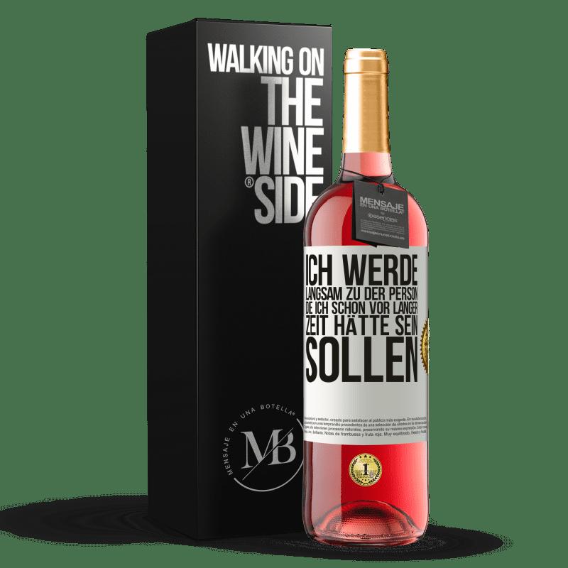 24,95 € Kostenloser Versand   Roséwein ROSÉ Ausgabe Ich werde langsam zu der Person, die ich schon vor langer Zeit hätte sein sollen Weißes Etikett. Anpassbares Etikett Junger Wein Ernte 2020 Tempranillo