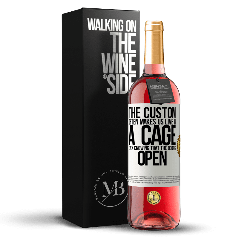 24,95 € Free Shipping | Rosé Wine ROSÉ Edition The custom often makes us live in a cage even knowing that the door is open White Label. Customizable label Young wine Harvest 2020 Tempranillo
