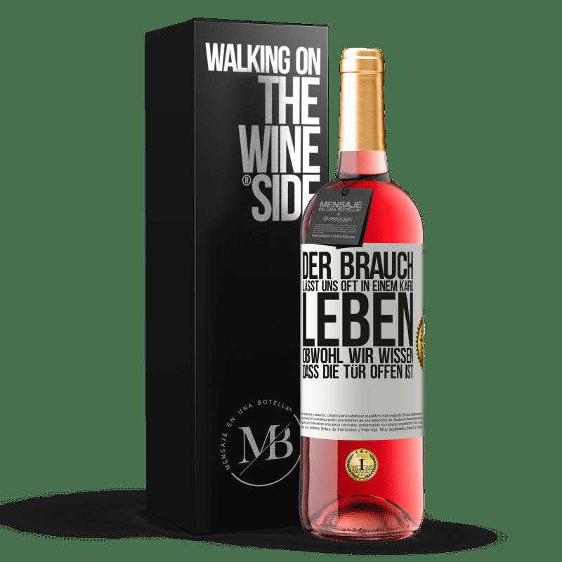 24,95 € Kostenloser Versand | Roséwein ROSÉ Ausgabe Der Brauch lässt uns oft in einem Käfig leben, obwohl wir wissen, dass die Tür offen ist Weißes Etikett. Anpassbares Etikett Junger Wein Ernte 2020 Tempranillo